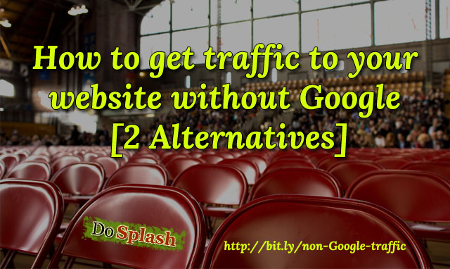How to get traffic to your website without Google [2 Alternatives]