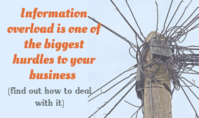 Why Information Overload Is A Big Hurdle To Your Blogging Success (and how to avoid it?)